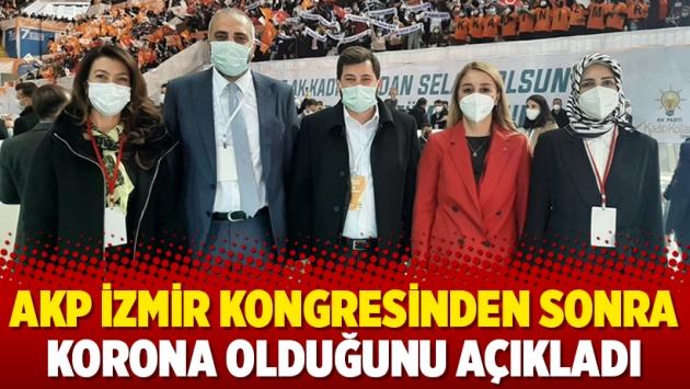 AKP İzmir Kongresinden sonra korona olduğunu açıkladı