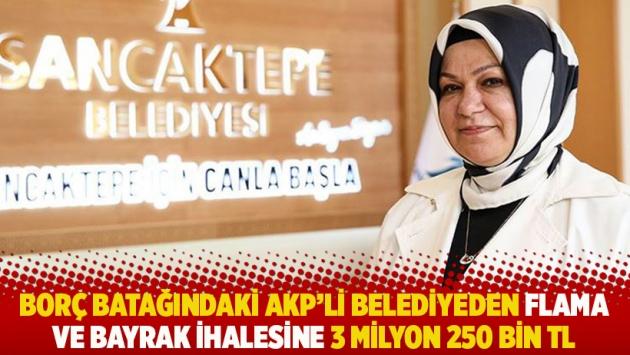 Borç batağındaki AKP'li belediyeden flama ve bayrak ihalesine 3 milyon 250 bin TL