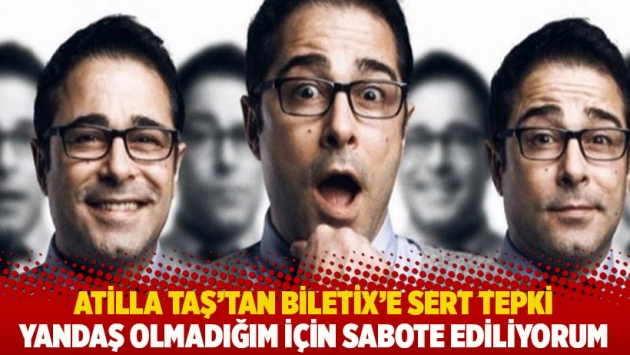 Atilla Taş'tan Biletix'e sert tepki: Yandaş olmadığım için sabote ediliyorum
