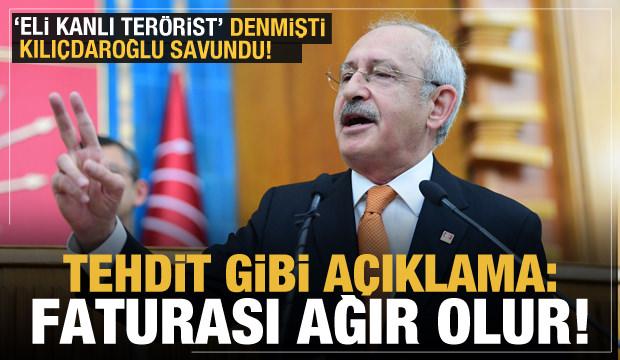 'Eli kanlı terörist' denmişti! Kılıçdaroğlu savundu! Tehdit gibi açıklama