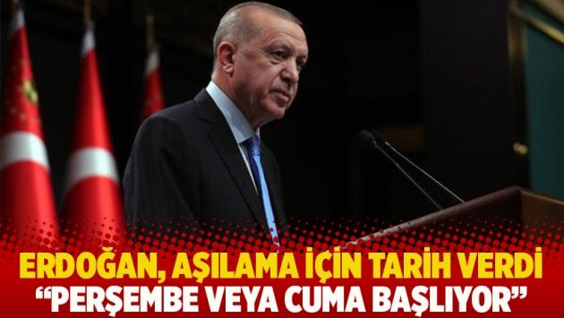 Erdoğan, aşılama için tarih verdi: Perşembe veya cuma başlıyor