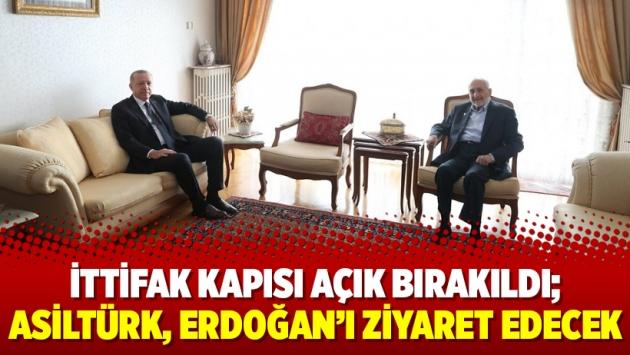 İttifak kapısı açık bırakıldı; Asiltürk, Erdoğan'ı ziyaret edecek