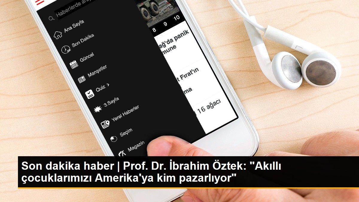 Son dakika haber | Prof. Dr. İbrahim Öztek: