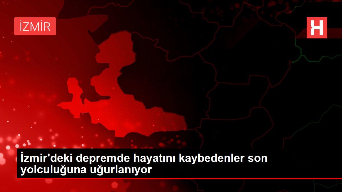 Son dakika haberleri   İzmir'deki depremde hayatını kaybedenler son yolculuğuna uğurlanıyor