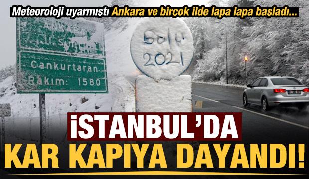 Son dakika: Meteoroloji uyarmıştı Ankara'da lapa lapa kar yağışı! İstanbul'da kapıya dayandı...