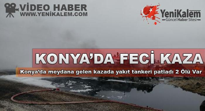 Konya'da Tanker Patlaması Anı 2 Ölü